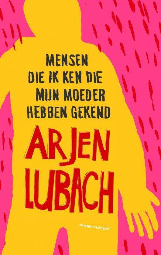Mensen Die Ik Ken Die Mijn Moeder Hebben Gekend - Arjen Lubach |