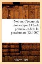 Notions d'economie domestique a l'ecole primaire et dans les pensionnats (Ed.1900)