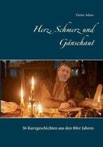 Boek cover Herz, Schmerz und Gansehaut van Dieter Adam