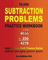 10,000 Subtraction Problems Practice Workbook