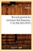 Recueil general des anciennes lois francaises.T 28 (Ed.1821-1833)