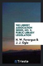 The Librery Association Series, No. 2; Public Library Legislation