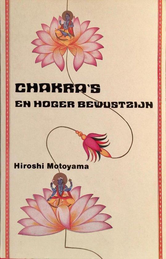 CHAKRA'S EN HOGER BEWUSTZIJN - Motoyama |