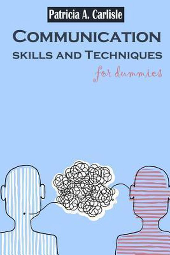 Communication Sills and Techniques for Dummies