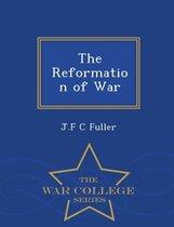 The Reformation of War - War College Series