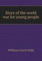Story of the World War for Young People