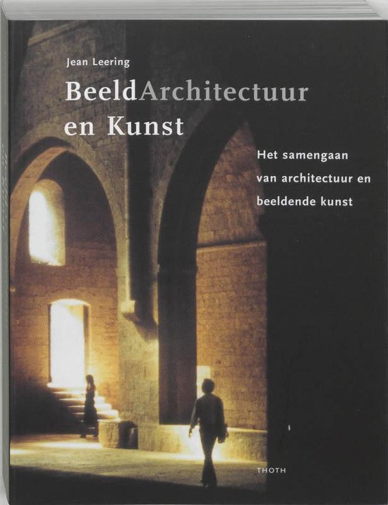 Beeldarchitectuur En Kunst - Jean Leering |