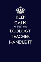 Keep Calm and Let the Ecology Teacher Handle It