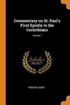 Commentary on St. Paul's First Epistle to the Corinthians; Volume 1