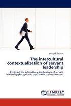 The Intercultural Contextualization of Servant Leadership