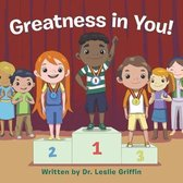 Greatness in You!