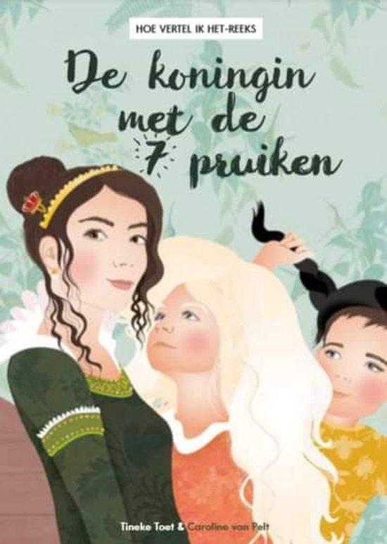Hoe vertel ik het - De koningin met de 7 pruiken - Tineke Toet   Readingchampions.org.uk