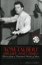 Tom Talbert D His Life and Times