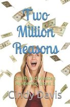 Two Million Reasons