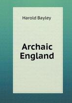 Archaic England
