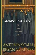 Scalia and Garner's Making Your Case