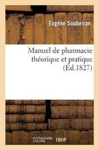 Manuel de pharmacie theorique et pratique