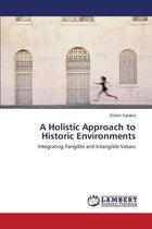 A Holistic Approach to Historic Environments