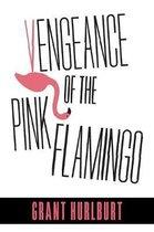 Vengeance of the Pink Flamingo