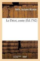 Le D cri, Conte