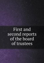 First and Second Reports of the Board of Trustees