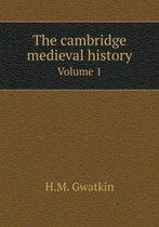 The Cambridge Medieval History Volume 1