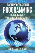 Learn Professional Programming in .Net Using C#, Visual Basic, and ASP.NET