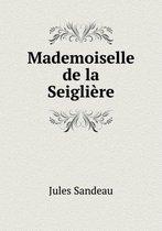 Mademoiselle de La Seigliere