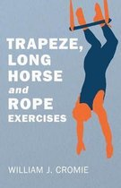Trapeze, Long Horse and Rope Exercises