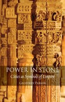 Power in Stone : Cities As Symbols of Empire