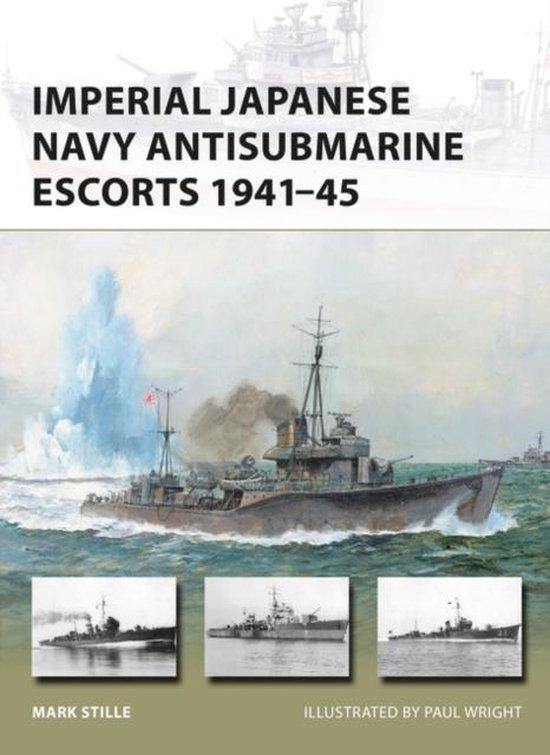 Boek cover Imperial Japanese Navy Antisubmarine Escorts 1941-45 van Mark Stille (Paperback)
