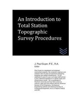 An Introduction to Total Station Topographic Survey Procedures