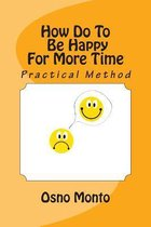 How Do to Be Happy for More Time
