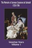 The Memoirs of Jacques Casanova de Seingalt 1725-1798 Volume 1 Venetian Years