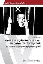 Psychoanalytische Theorien im Fokus der Padagogik