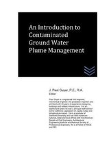 An Introduction to Contaminated Ground Water Plume Management