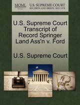 U.S. Supreme Court Transcript of Record Springer Land Ass'n V. Ford