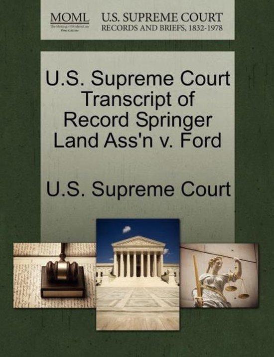 U.S. Supreme Court Transcript of Record Springer Land Ass'n V. Ford