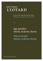 Jean-François Lyotard: Writing ons Contemporary Art and Artists 5 - Que peindre? / what to paint?