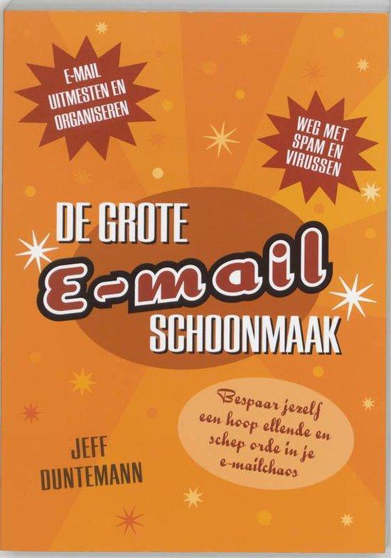 De Grote E-Mail Schoonmaak - Jeff Duntemann |