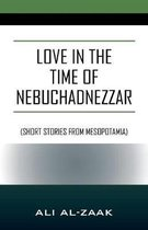 Love in the Time of Nebuchadnezzar