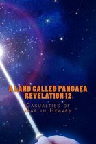 A Land Called Pangaea Revelation 12
