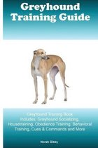 Greyhound Training Guide Greyhound Training Book Includes
