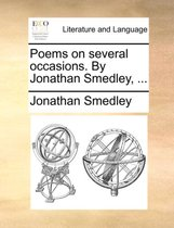 Poems on Several Occasions. by Jonathan Smedley, ...