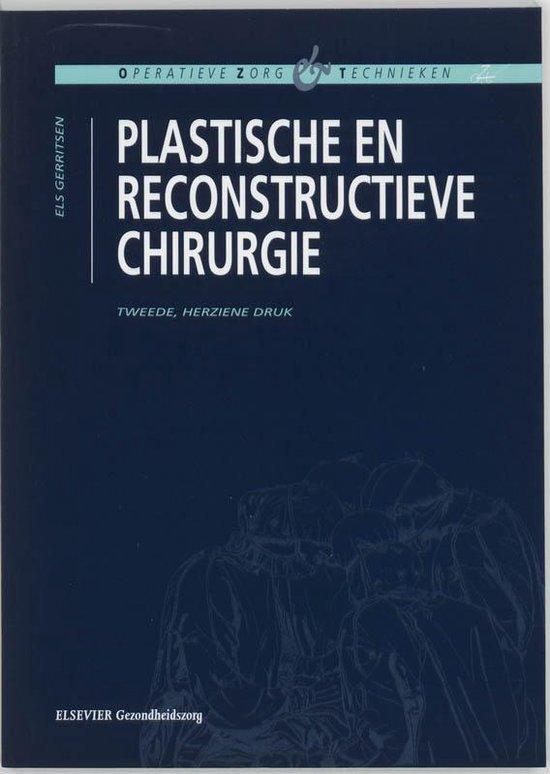 Plastische en reconstructieve chirurgie / druk 2 - Els Gerritsen |