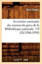 Inventaire Sommaire Des Manuscrits Grecs de la Biblioth�que Nationale. 3 P (�d.1886-1898)
