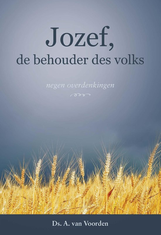 Jozef, de behouder des volks - A. van Voorden pdf epub
