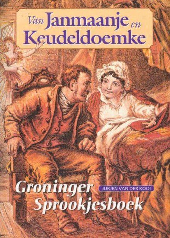 Van Janmaanje en keudeldoemke - J. van der Kooi |