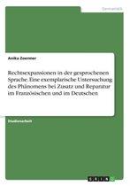 Rechtsexpansionen in der gesprochenen Sprache. Eine exemplarische Untersuchung des Phanomens bei Zusatz und Reparatur im Franzoesischen und im Deutschen