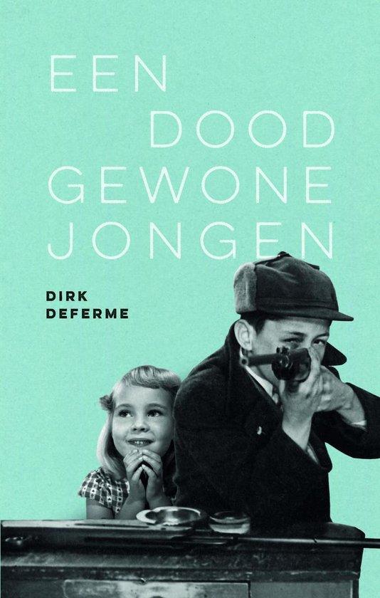 Een doodgewone jongen - Dirk Deferme  